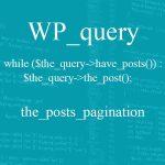 Hướng dẫn cách sử dụng WP_query và vòng lặp Loop trong WordPress dễ hiểu