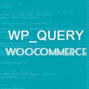 Hướng dẫn truy vấn (WP_query) sản phẩm WooCommerce trong WordPress